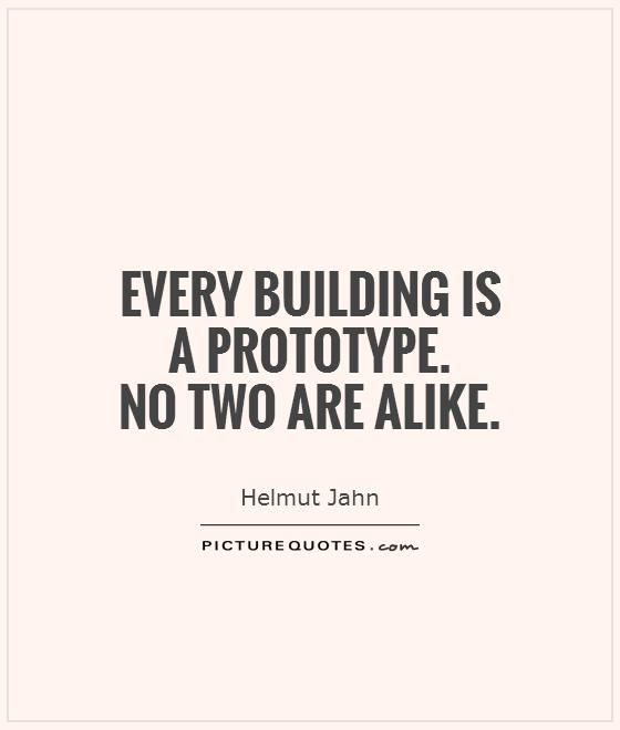 Every Building Is A Prototype No Two Are Alike Picture
