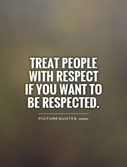 Respect Quotes | Respect Sayings | Respect Picture Quotes ...