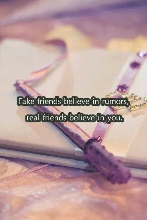 Fake friends believe in rumors, real friends believe in you Picture Quote #1