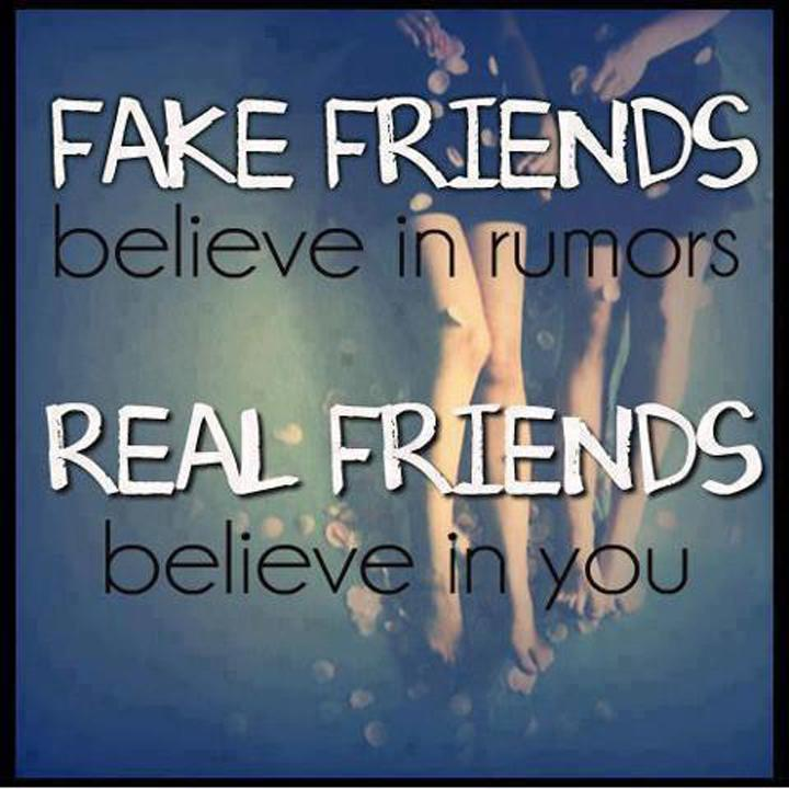 Fake friends believe in rumors, real friends believe in you Picture Quote #2