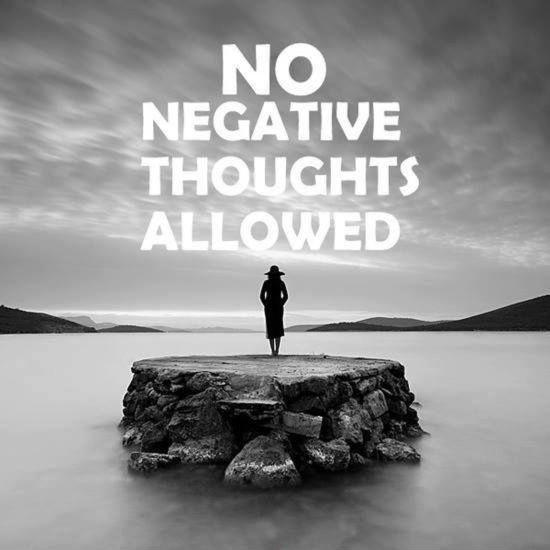 No negative thoughts allowed Picture Quote #1