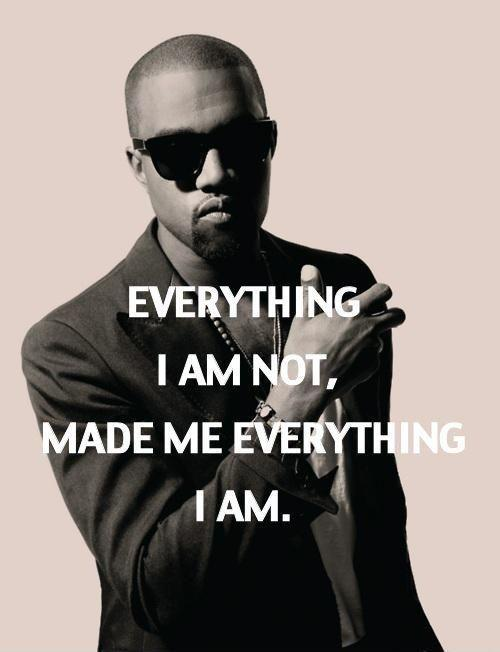 Everything i am not, made me everything i am Picture Quote #1
