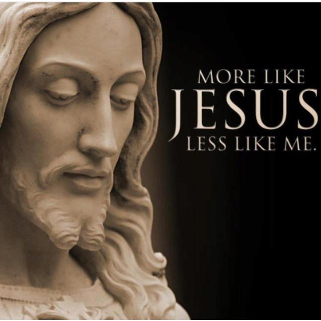 More like Jesus, less like me