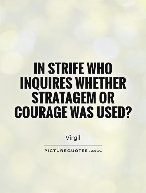 In strife who inquires whether stratagem or courage was used? Picture Quote #1