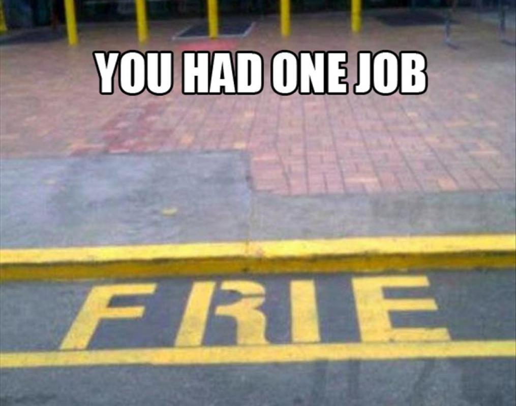 You had one job  Picture Quote #1