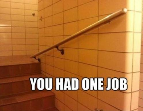 You had one job Picture Quote #6