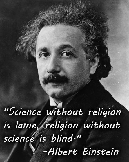 Science without religion is lame, religion without science is blind Picture Quote #1