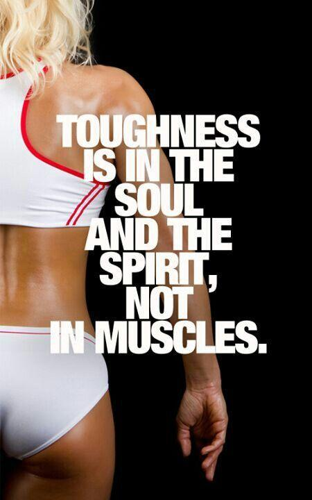 Toughness is in the soul and the spirit, not in muscles Picture Quote #1