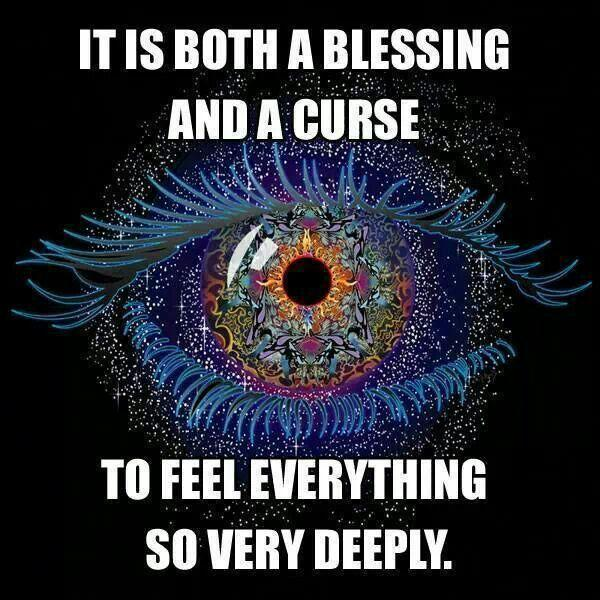 It is both a blessing and a curse to feel everything so very deeply Picture Quote #1