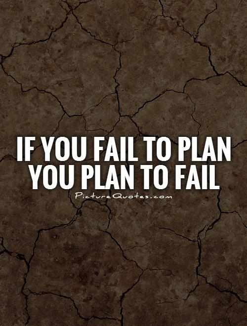 If you fail to plan you plan to fail Picture Quote #1
