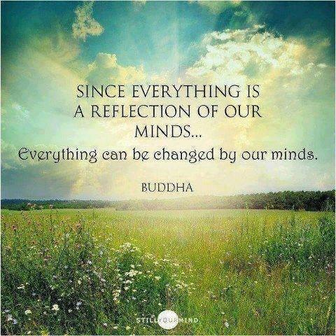 Since everything is a reflection of our minds, everything can be changed by our minds Picture Quote #1