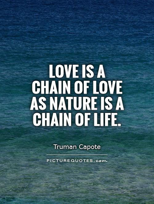 Love is a chain of love as nature is a chain of life Picture Quote #1