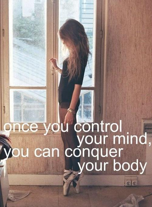 Once you control your mind, you can conquer your body Picture Quote #2