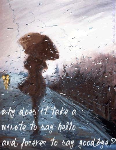 Why does it take a minute to say hello and forever to say goodbye? Picture Quote #1
