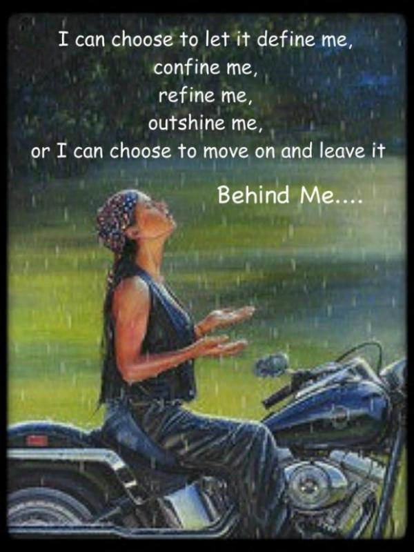 I can choose to let it define me, confine me, refine me, outshine me, or I can choose to move and and leave it behind me Picture Quote #1