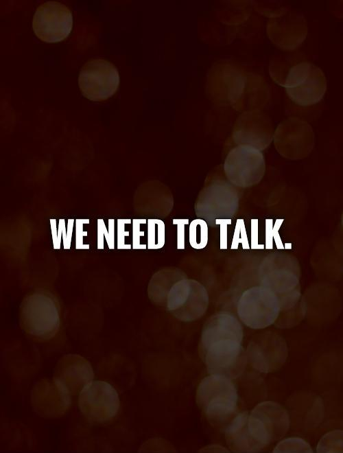We need to talk Picture Quote #1