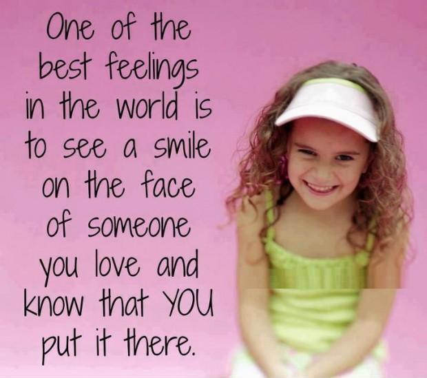 One of the best feelings in the world is to see a smile on the face of someone you love and know that you put it there Picture Quote #1