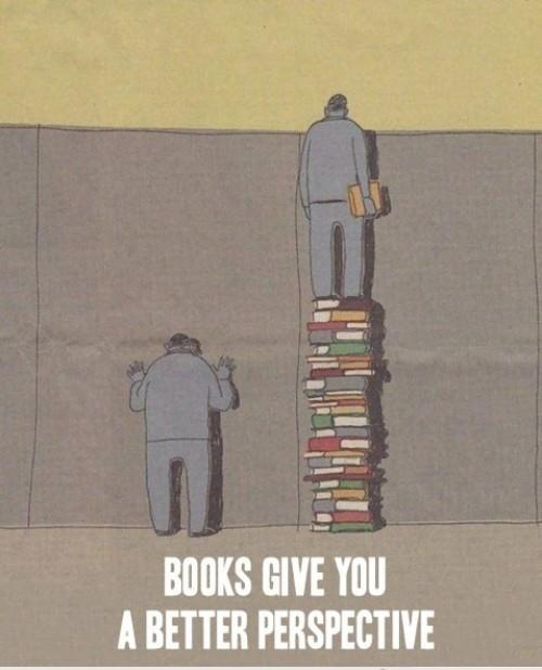 Books give you a better perspective Picture Quote #1