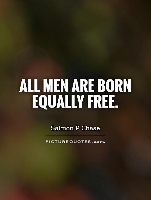 All men are born equally free Picture Quote #1