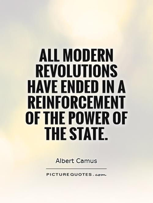 All modern revolutions have ended in a reinforcement of the power of the State Picture Quote #1