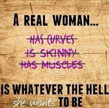 A real woman is whatever the hell she wants to be Picture Quote #1
