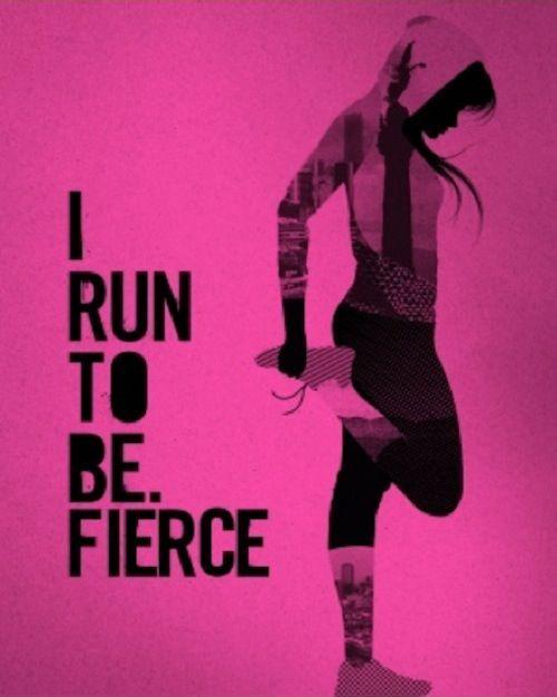 I run to be fierce Picture Quote #1