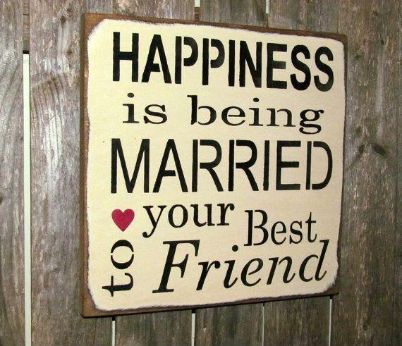 Happiness is being married to your best friend Picture Quote #1