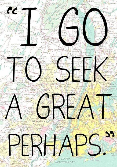 I go to seek a great perhaps Picture Quote #2