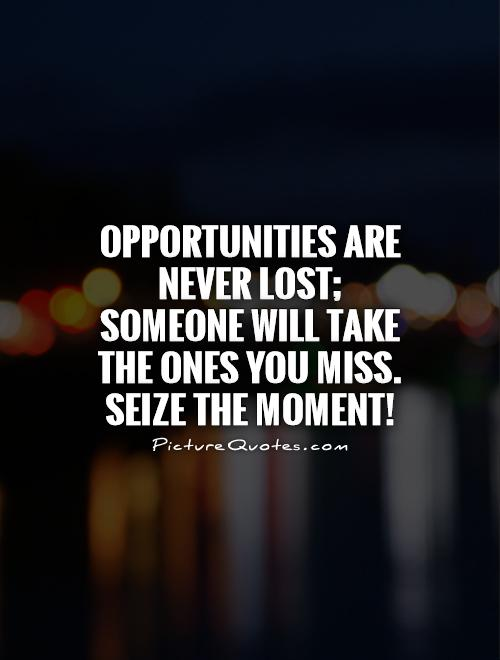 Opportunity Quotes & Sayings