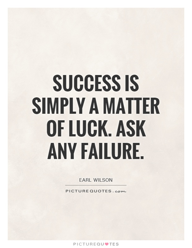 success is not the matter of luck Success is not a matter of luck, but the result of doing feedback.