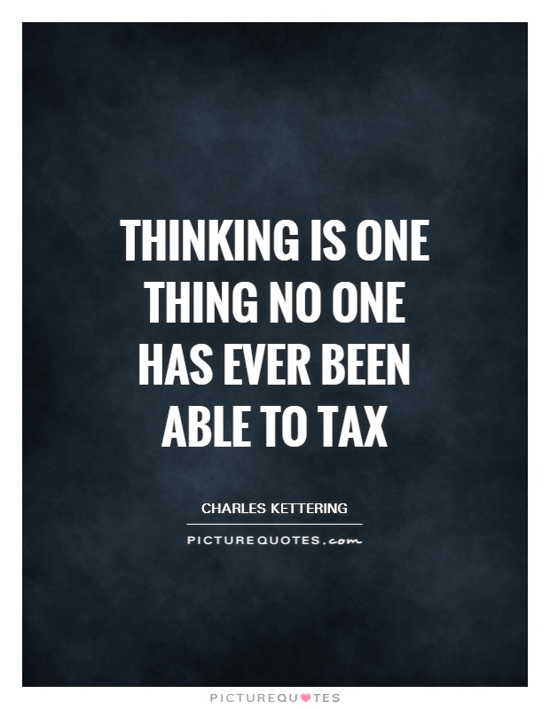 Thinking is one thing no one has ever been able to tax Picture Quote #1