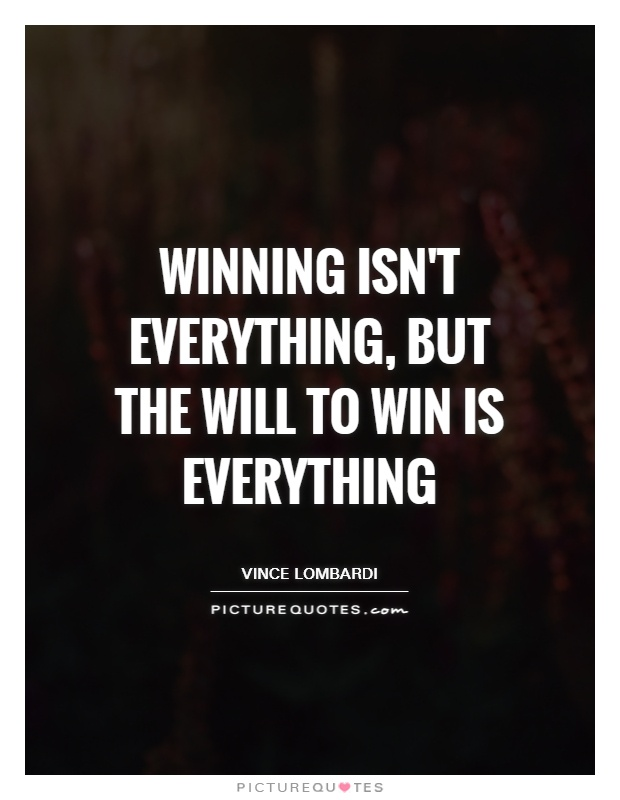 Winning isn't everything, but the will to win is everything Picture Quote #1