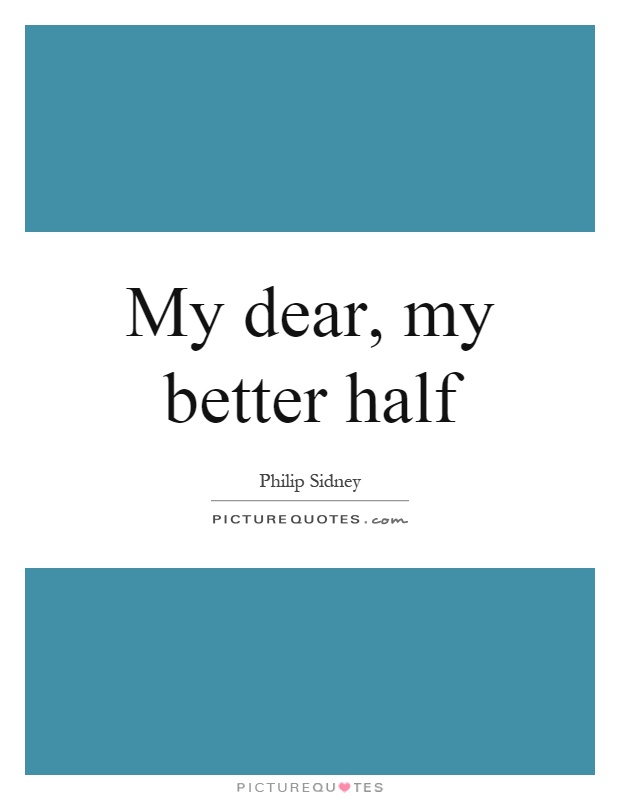 my dear my better half picture quote 1