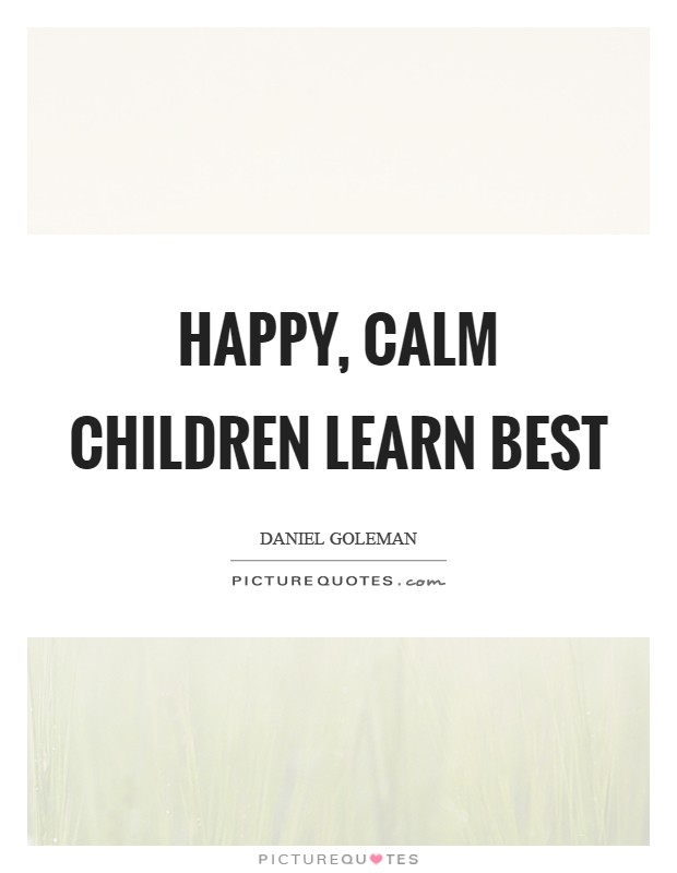 Happy, calm children learn best | Picture Quotes