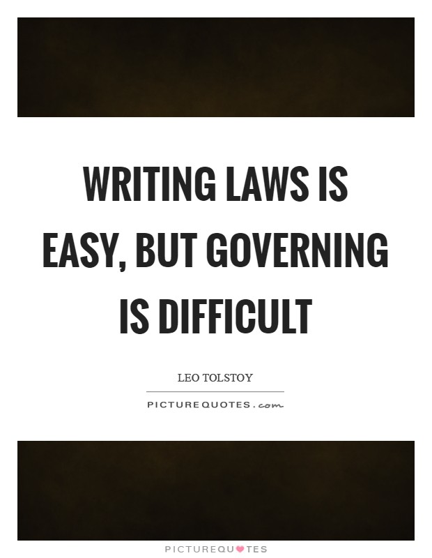 Writing laws is easy, but governing is difficult Picture Quote #1
