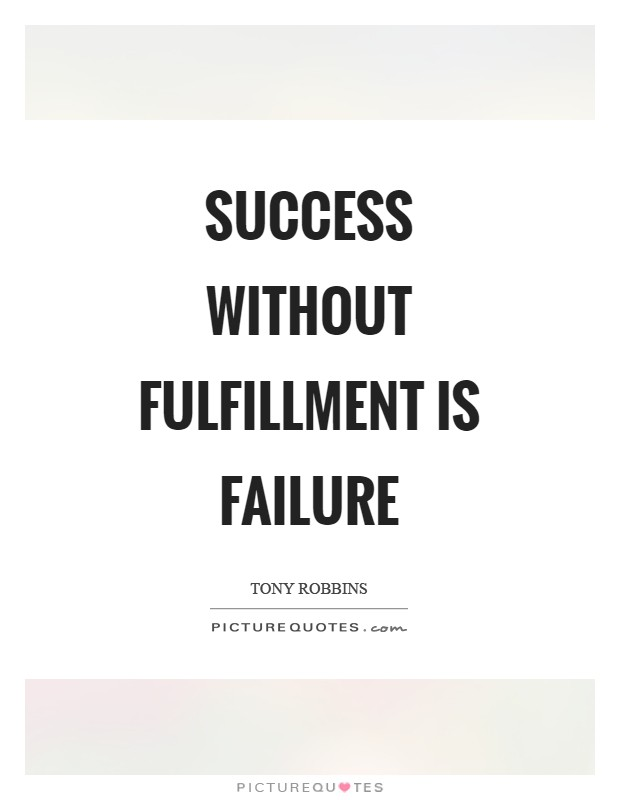 Success without fulfillment is failure Picture Quote #1