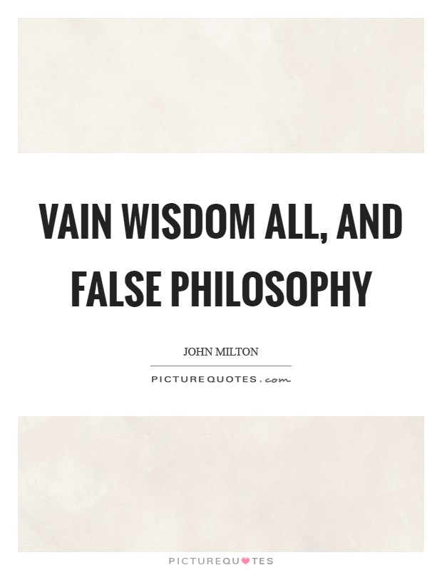 Vain wisdom all, and false philosophy Picture Quote #1