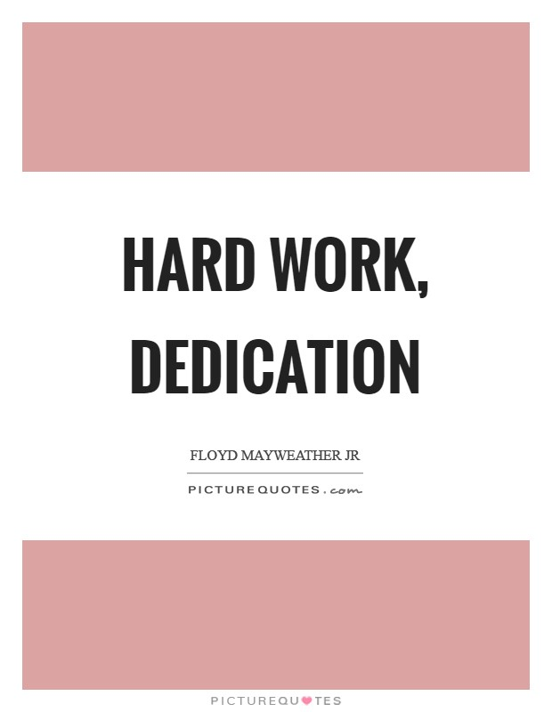 Hard work, dedication Picture Quote #1