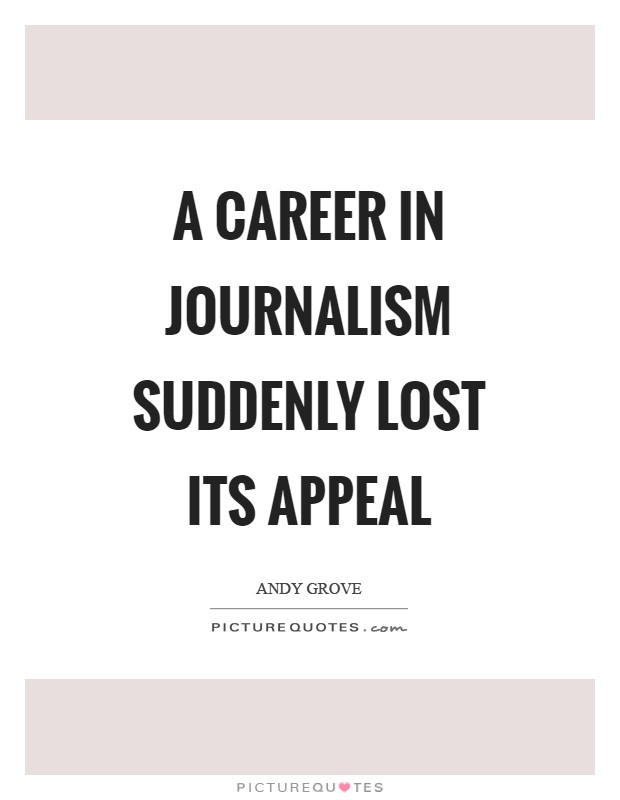 A career in journalism suddenly lost its appeal Picture Quote #1