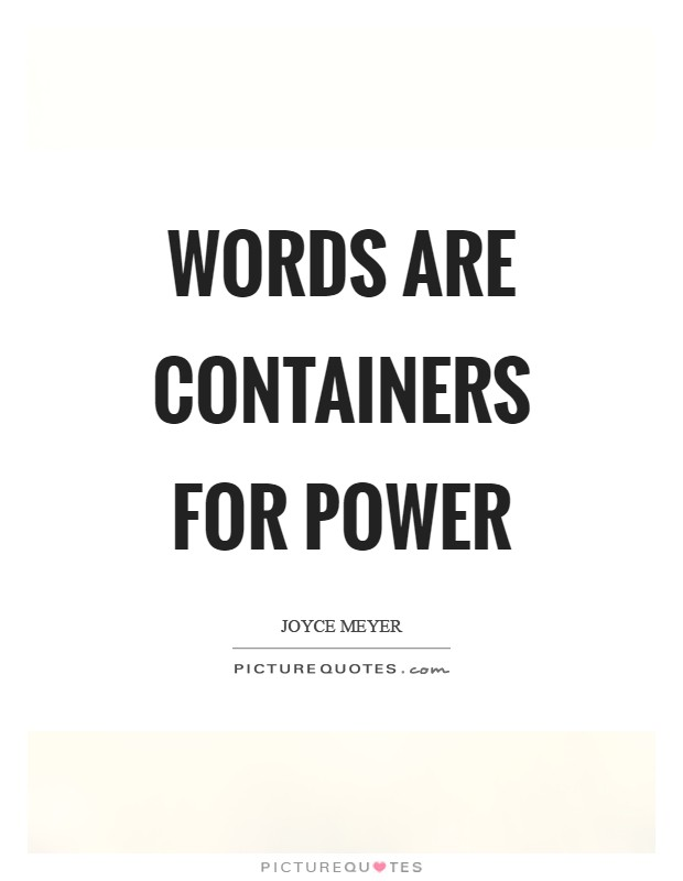 Words are containers for power Picture Quote #1