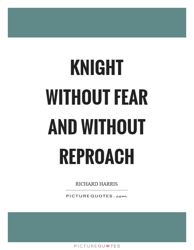 Knight without fear and without reproach Picture Quote #1