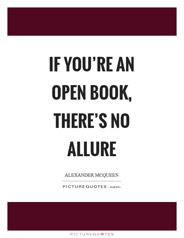 If you're an open book, there's no allure Picture Quote #1