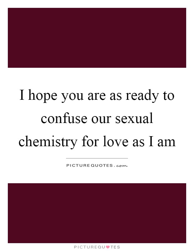 Chemistry sexual what is 10 Signs