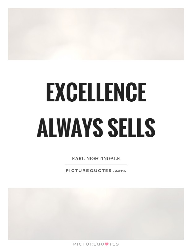 Excellence always sells Picture Quote #1