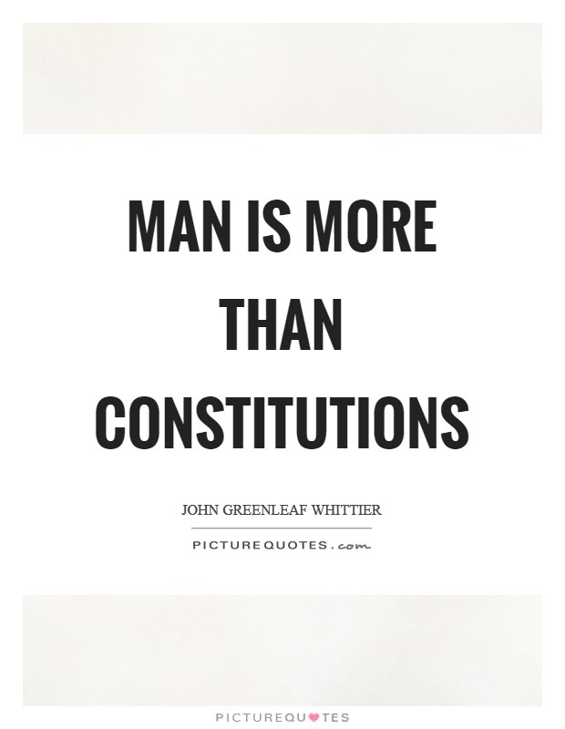 Man is more than constitutions Picture Quote #1