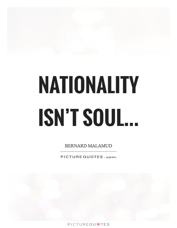 Nationality isn't soul Picture Quote #1