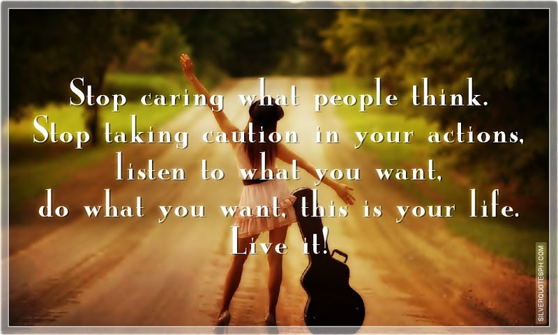 Stop Caring What People Think Quote 3 Picture Quote #1