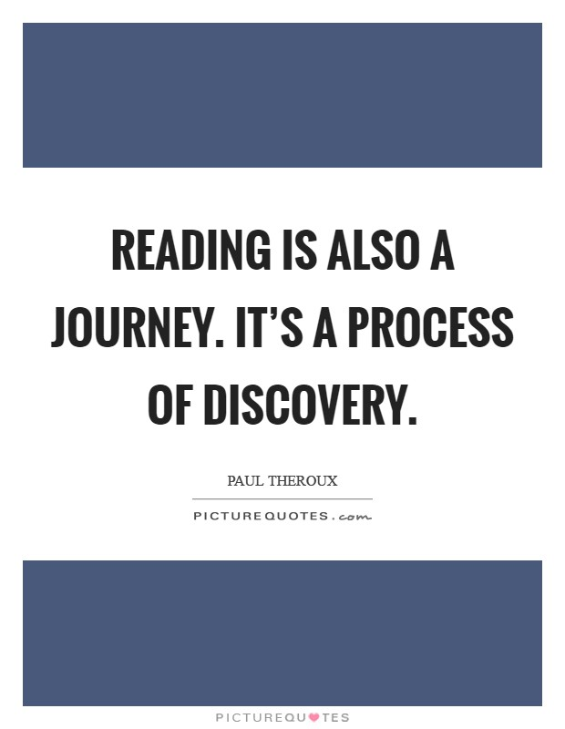 Reading is also a journey. It's a process of discovery Picture Quote #1