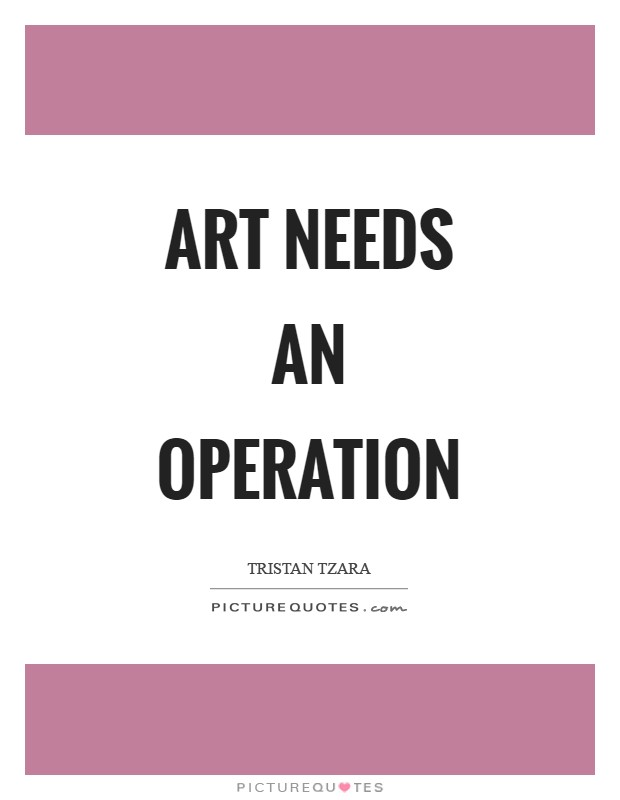 Art needs an operation Picture Quote #1