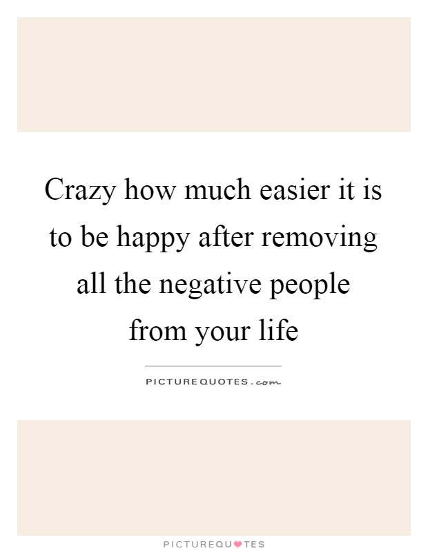 Removing Negative People Quotes: Negative People Quotes & Sayings